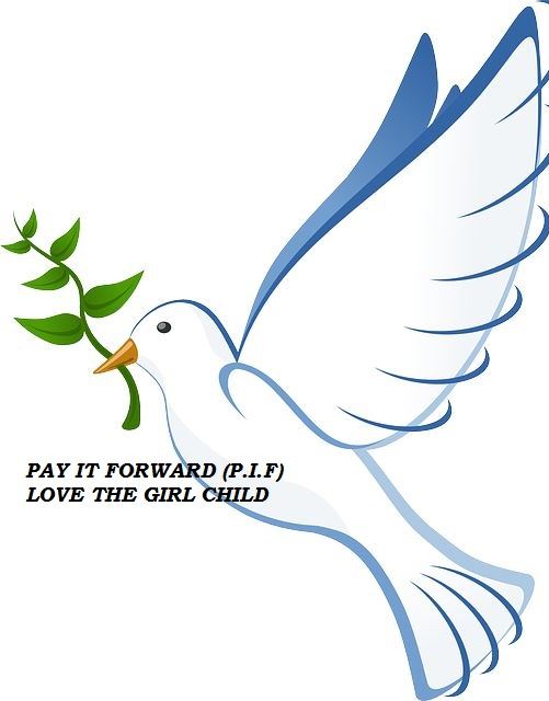 "A picture of a dove that reads ""pay it forward (PIF), love the girl child"""