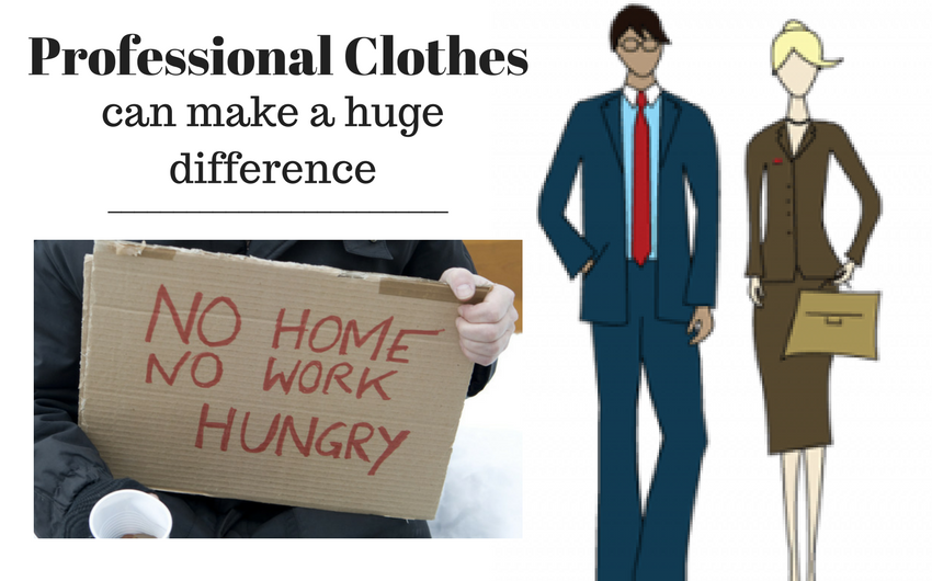 "A photo of a homeless person holding a sign reading ""no home, no work, hungry,"" a drawing of people wearing professional clothes, and words that read ""professional clothes can make a huge difference"""