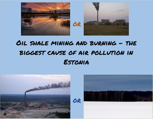 "A photo of pollution that reads ""oil shale mining and burning -- the biggest cause of pollution in estonia"""