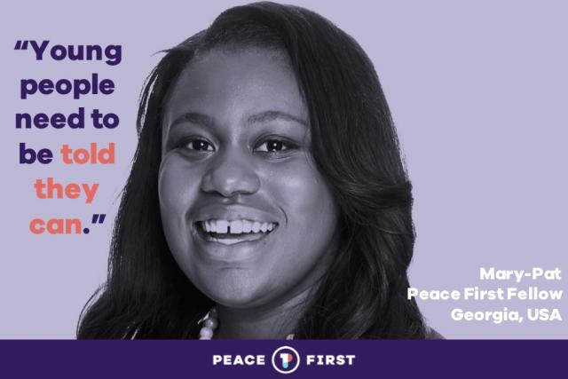 "Headshot of Mary-Pat Hector, Peace First Fellow, Atlanta Georgia. Quote reads, ""Young people need to be told they can."" Peace First logo is at the bottom of the image."